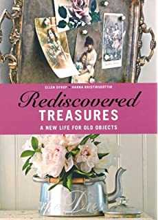 Rediscovered Treasures A New Life For Old Objects