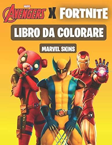Fortnite X Avengers Libro Da Colorare Marvel Skins Piu Di 50 Illustrazioni Di Alta Qualita Con Personaggi Recenti Di Fortnite Capitolo 2 Bambini E Adulti Skins Nick Amazon Ae