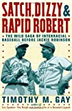 Satch, Dizzy, and Rapid Robert, Timothy M. Gay, 1416547983