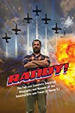 Randy: The Full and Complete Unedited Biography and Memoir of the Amazing Life and Times of Randy S.! by  Randy