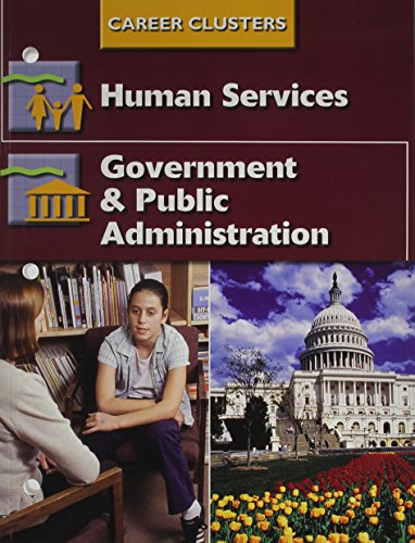Succeeding In The World Of Work, Career Clusters, Human Services; Government and Public Administration (SUCCEEDING IN THE WOW)