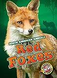 Download Red Foxes (Blastoff! Readers: North American Animals) (North American Animals: Blastoff Readers, Level 3) in PDF ePUB Free Online