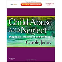 Child Abuse and Neglect: Diagnosis, Treatment and Evidence - Expert Consult: Online and Print