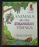 Animals Do the Strangest Things, Leonora Hornblow and Arthur Hornblow, 0394800567