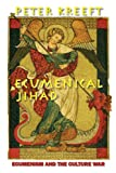 Ecumenical Jihad, Peter Kreeft, 1587312166