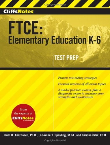CliffsNotes FTCE: Elementary Education K-6 by Ortiz Ed.D., Enrique, Spalding Ed.D., Lee-Anne, Andreasen PhD, Janet B (December 18, 2009) Paperback