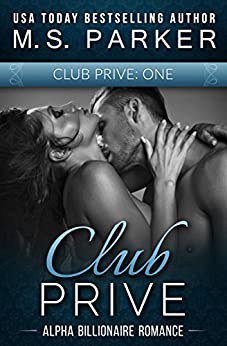 Club Prive Book 1 by [Parker, M. S.]