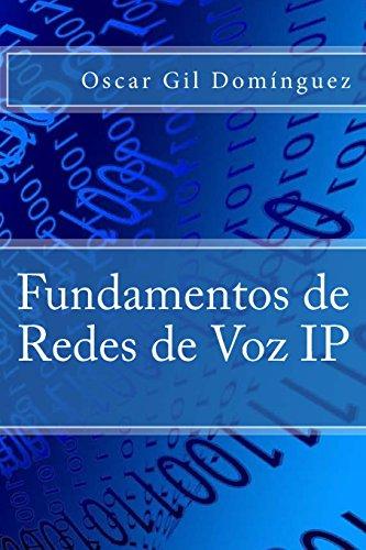 Fundamentos de Redes de Voz IP  [Gil Dominguez, Oscar] (Tapa Blanda)