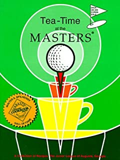 Tea-Time at the Masters: A Collection of Recipes by Georgia Junior League of