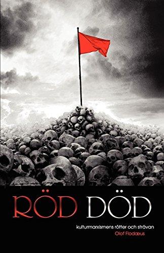 Röd Död - Kulturmarxismens rötter och strävan (Swedish Edition) Olof Flodaeus