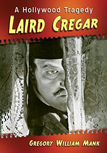 Laird Cregar: A Hollywood Tragedy por Gregory William Mank