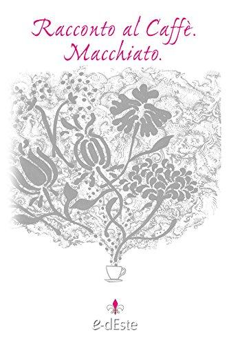 Racconto al Caffè. Macchiato. (Italian Edition)