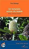 Un botaniste autour du monde: Afrique, Amérique, Australie par Delange