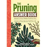 The Pruning Answer Book: Solutions to Every Problem You'll Ever Face; Answers to Every Question You'll Ever Ask (Answer Book (Storey))