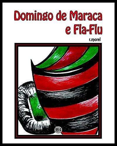 Domingo de Maraca e Fla-Flu: e um campeão de vermelho e preto (Coleção