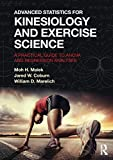 Advanced Statistics for Kinesiology and Exercise Science: A Practical Guide to ANOVA and Regression Analyses
