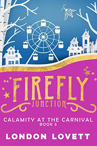 Calamity at the Carnival (Firefly Junction Cozy Mystery Book 5) by [Lovett, London]