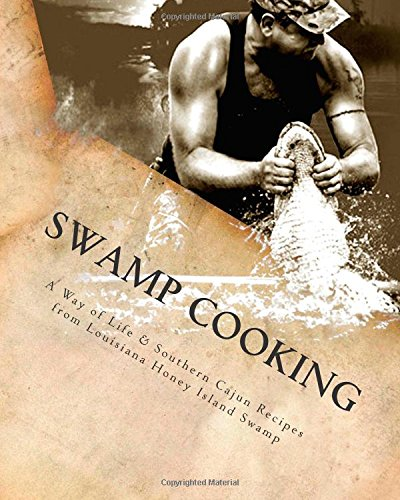 [Swamp Cooking: A Way of Life & Recipes From Louisiana Honey Island Swamp] (Honey Island Swamp Louisiana)