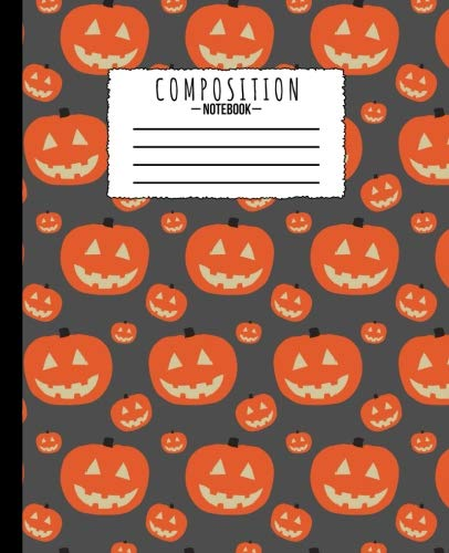 Composition Notebook: Halloween Pumpkin Jack O'Lantern 7.5 x 9.25 in - 110 Pages - Wide Ruled - Black Lined Paper Journal - Back to School, Classwork, ... Thoughts, Brainstorm Ideas,  Draw, Doodle