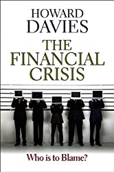 The Financial Crisis - Who is to blame ?