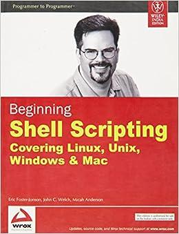 Beginning Shell Scripting (Programmer to Programmer)