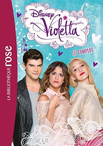 Violetta 10 le complot pdf t l charger de walt disney - Image de violetta a telecharger ...