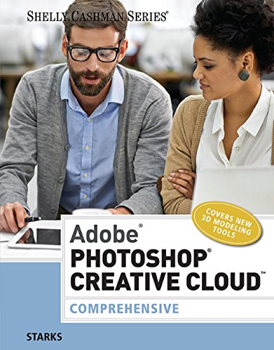 Download Adobe Photoshop Creative Cloud: Comprehensive (Shelly Cashman Series) Pdf