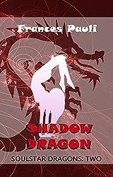 Shadow Dragon (Soulstar Dragons Book 2)
