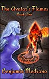 #8: The Avatar's Flames (Through the Fire Book 1)
