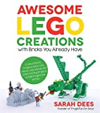 Product picture for Awesome LEGO Creations with Bricks You Already Have: 50 New Robots, Dragons, Race Cars, Planes, Wild Animals and Other Exciting Projects to Build Imaginative Worlds by Sarah Dees