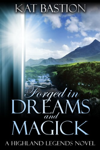 Forged in Dreams and Magick (Highland Legends Book 1)