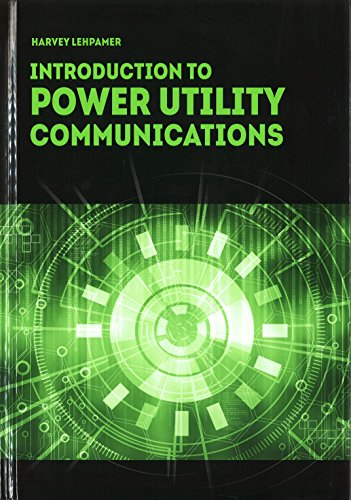 Introduction to Power Utility Communications (Artech House Power Engineering)
