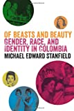 Of Beasts and Beauty, Michael Edward Stanfield, 0292745583