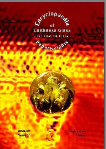Encyclopaedia of Caithness Glass Paperweights: The First 40 Years