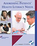 Addressing Patient's Health Literacy Needs, Joint Commission Resources, 1599402807