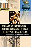 img - for Reclaiming Integration and the Language of Race in the