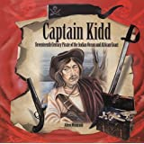 Captain Kidd: Seventeenth-Century Pirate of the Indian Ocean and African Coast (Pirates: Tony Stead Nonfiction Independent Reading Collection)