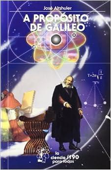 Book A Propsito de Galileo (La Ciencia Para Todos)