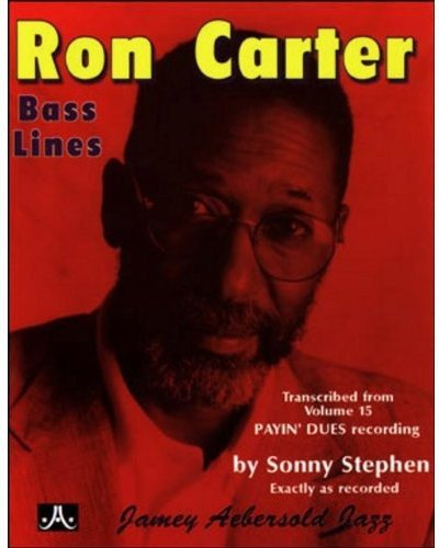 Ron Carter Bass Lines - Transcribed From Volume 15 'Payin' ()