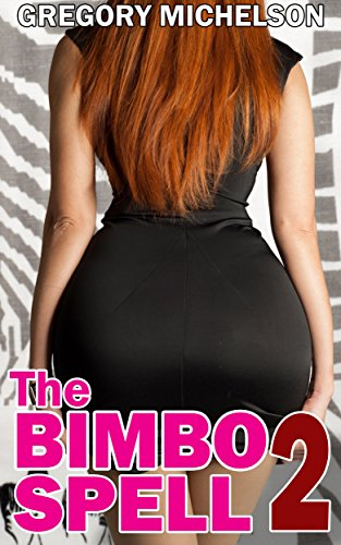The Bimbo Spell 2 - Kindle edition by Gregory Michelson  Literature