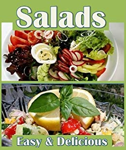 Easy Salads Book: Master Salads With 27 Healthy Light Salad Recipes By  [Miocic,