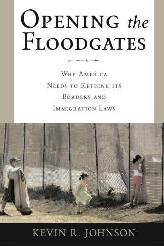 Opening the Floodgates: Why America Needs to Rethink its Borders and Immigration Laws (Critical America)
