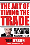 The Art Of Timing The Trade, Your Ultimate Trading Mastery System