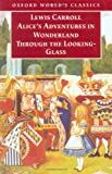 Alice's Adventures in Wonderland, and Through the Looking Glass, Lewis Carroll, 019283374X