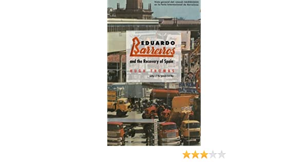 Eduardo Barreiros and the Recovery of Spain (English Edition) eBook: Thomas, Hugh: Amazon.es: Tienda Kindle