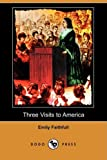 Three Visits to America, Emily Faithfull, 1409959945