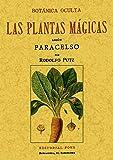 Las Plantas Mágicas. Botánica Oculta: Amazon.es: Paracelso