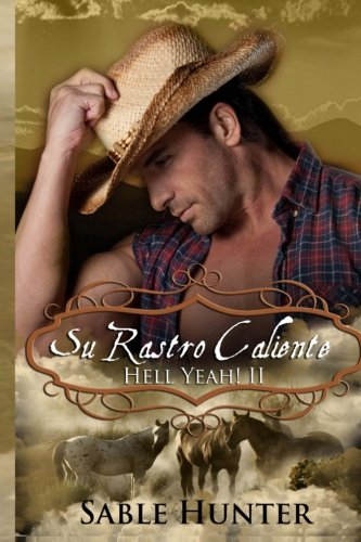 Su Rastro Caliente: Hot on Her Trail (Spanish Version) (Hell Yeah! Book 2) (Spanish Edition)