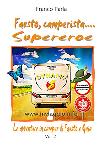 Fausto, camperista Supereroe: Vol. 2 (Italian Edition)
