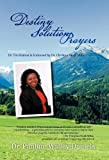 Destiny Solution Prayers, Pauline Walley-Daniels, 1462047726